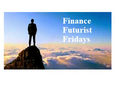Finance Futurist Fridays