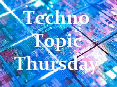 TechnoTopicThursday
