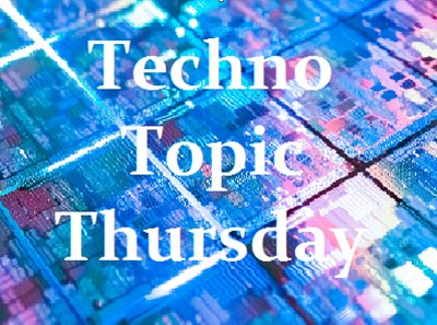 TechnoTopicThursday