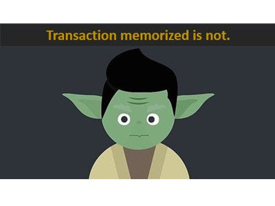 Memorized Transaction NOT