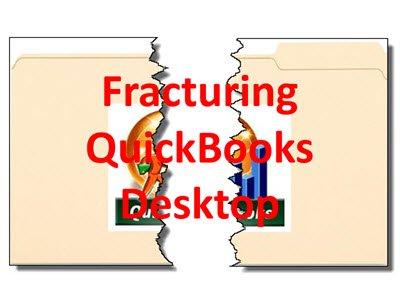 Fracturing QuickBooks Desktop