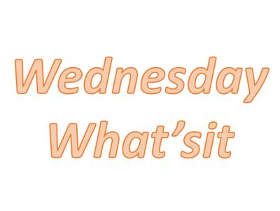 Wednesday Whatsit