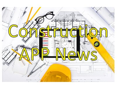 Construction App News