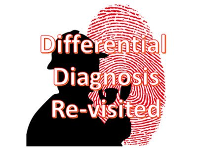 Differential Diagnosis Revisited